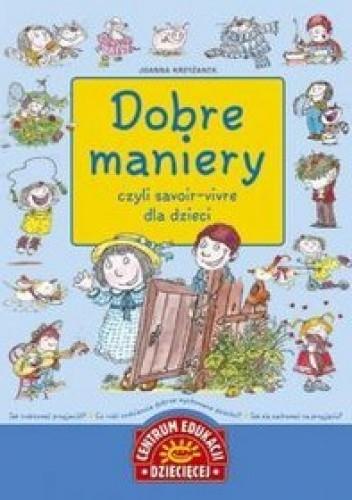 Okładka książki Dobre maniery czyli savoir-vivre dla dzieci