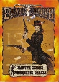 Okładka książki Deadlands. Martwe ziemie. Podręcznik Gracza
