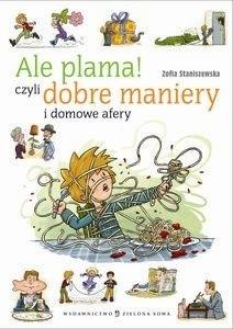 Okładka książki Ale plama czyli dobre maniery i domowe afery