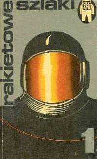 Okładka książki Rakietowe szlaki 1. Opowiadania fantastyczno-naukowe.