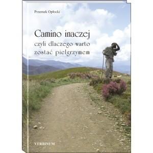Okładka książki Camino inaczej czyli dlaczego warto zostać pielgrzymem