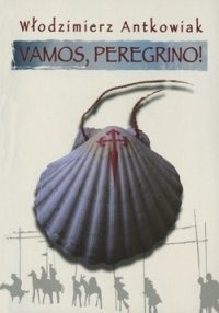 Okładka książki Vamos, peregrino! Droga do Santiago de Compostela