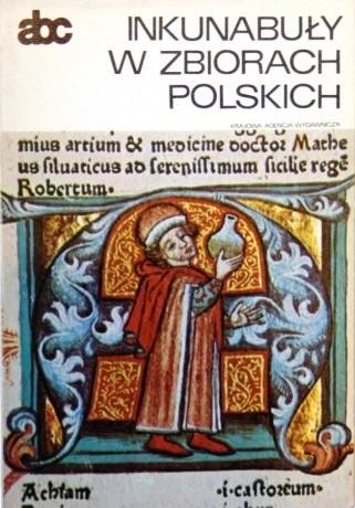 Okładka książki Inkunabuły w zbiorach polskich