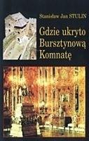 Okładka książki Gdzie ukryto Bursztynową Komnatę