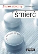 Okładka książki Skutek Uboczny Śmierć. Czy wiesz jakie leki łykasz?