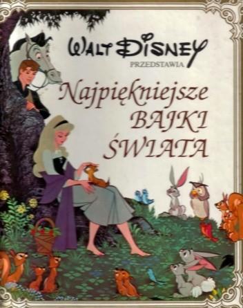 Okładka książki Walt Disney przedstawia Najpiękniejsze Bajki Świata