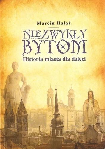 Okładka książki Niezwykły Bytom. Historia miasta dla dzieci.