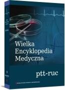 Okładka książki Wielka Encyklopedia Medyczna (puc-ruc)