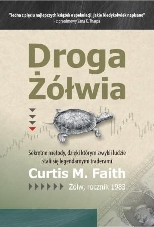Okładka książki Droga Żółwia. Sekretne metody, dzięki którym zwykli ludzie stali się legendarnymi traderami.