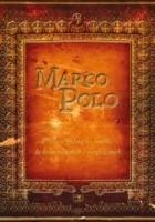 Marco Polo. Kronika podróży na wschód do krain odległych i niezbadanych, a w dziwa obfitujących