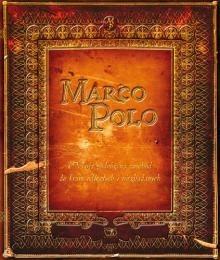 Okładka książki Marco Polo. Kronika podróży na wschód do krain odległych i niezbadanych, a w dziwa obfitujących
