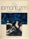 Okładka książki Romantyzm i narodziny nowoczesności. Stendhal, Delacroix, Baudelaire