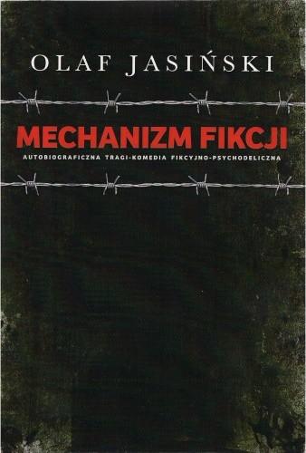 Okładka książki Mechanizm fikcji. Autobiograficzna tragi-komedia fikcyjno-psychodeliczna