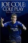 Okładka książki Cole Play: The Biography of Joe Cole