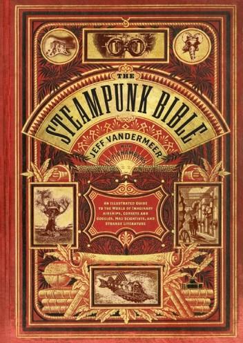 Okładka książki The Steampunk Bible