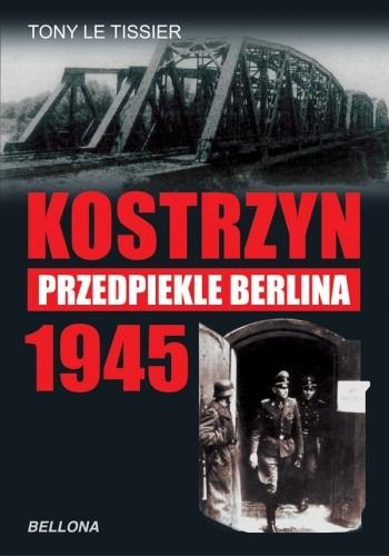 Okładka książki Kostrzyn 1945 - przedpiekle Berlina