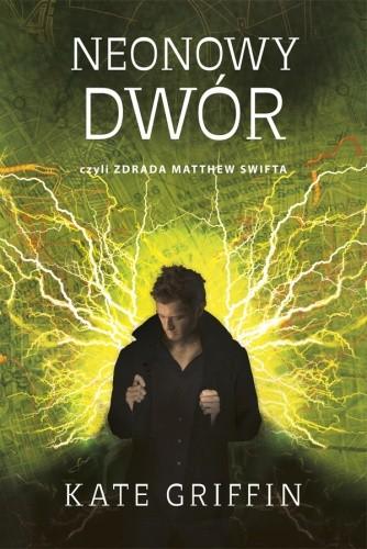 Okładka książki Neonowy dwór czyli zdrada Matthew Swifta