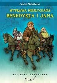 Okładka książki Wyprawa niesłychana Benedykta i Jana