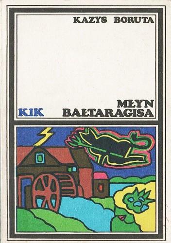 Okładka książki Młyn Bałtaragisa