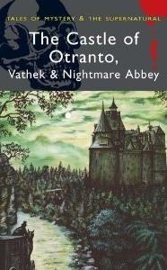 Okładka książki The Castle of Otranto, Vathek & Nightmare Abbey