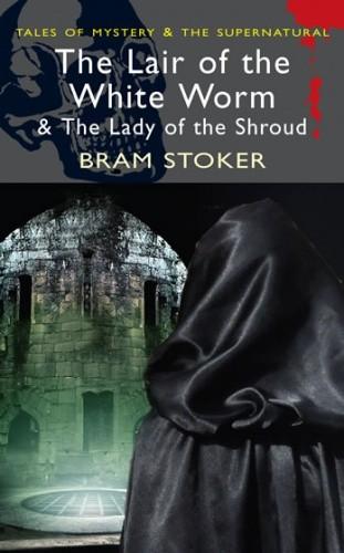 Okładka książki The Lair of the White Worm & The Lady of the Shroud