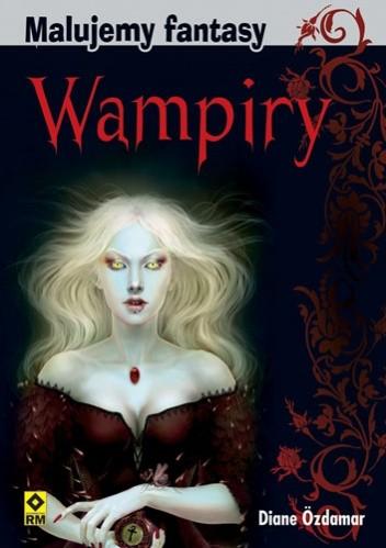 Okładka książki Wampiry, Malujemy fantasy