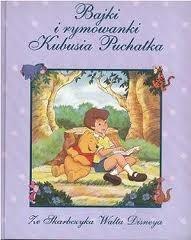 Okładka książki Bajki i rymowanki Kubusia Puchatka