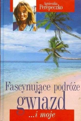 Okładka książki Fascynujące podróże gwiazd... i moje