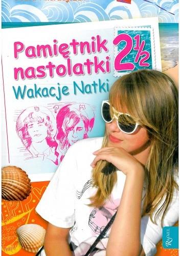 Okładka książki Pamiętnik nastolatki 2 1/2. Wakacje Natki