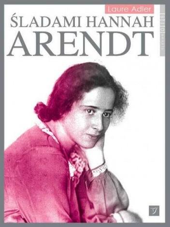 Okładka książki Śladami Hannah Arendt