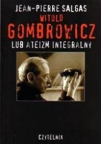 Okładka książki Witold Gombrowicz lub ateizm integralny