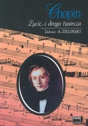 Okładka książki Chopin. Życie i droga twórcza