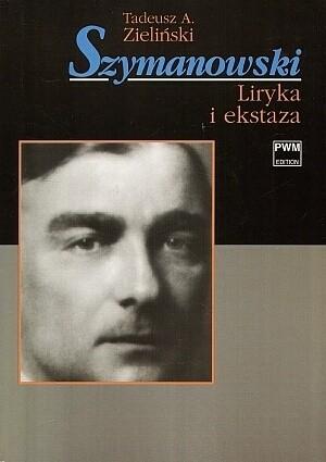 Okładka książki Szymanowski. Liryka i ekstaza