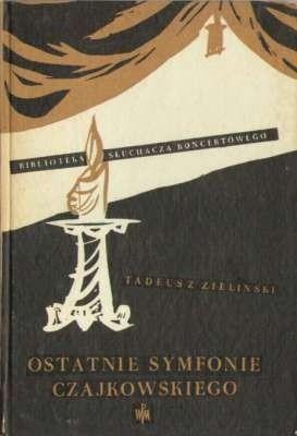 Okładka książki Ostatnie symfonie Czajkowskiego
