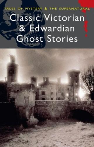 Okładka książki Classic Victorian & Edwardian Ghost Stories