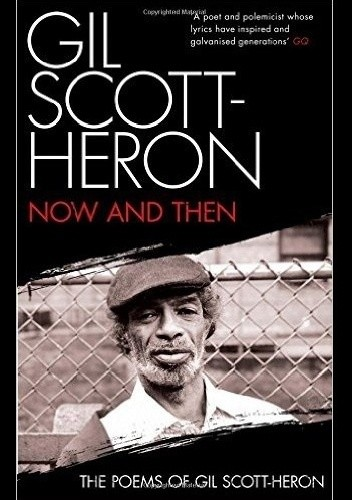 Okładka książki Now and Then: The Poems of Gil Scott-Heron
