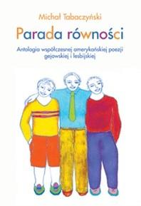 Okładka książki Parada równości. Antologia współczesnej amerykańskiej poezji gejowskiej i lesbijskiej