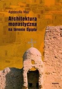 Okładka książki Architektura monastyczna na terenie Egiptu