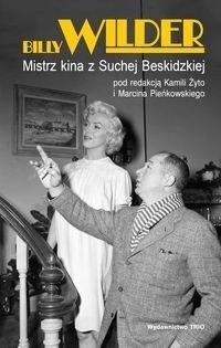 Okładka książki BILLY WILDER. Mistrz kina z Suchej Beskidzkiej