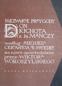 Okładka książki Niezwykłe przygody Don Kichota z la Manczy według Miguela Cervantesa de Saavedry na nowo opowiedziane przez Wiktora Woroszylskiego