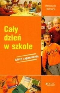 Okładka książki Cały dzień w szkole. Istota zagadnienia