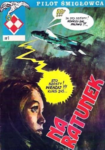 Okładka książki Pilot śmigłowca: Na ratunek