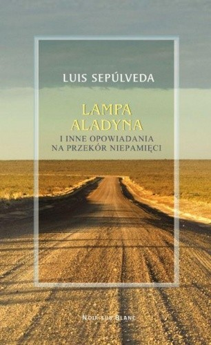 Okładka książki Lampa Aladyna i inne opowiadania na przekór niepamięci
