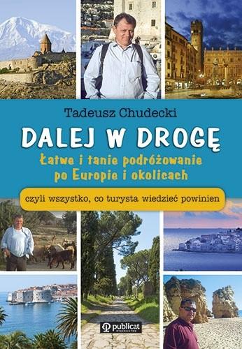 Okładka książki Dalej w drogę. Łatwe i tanie podróżowanie po Europie i okolicach czyli wszystko, co turysta wiedzieć powinien.