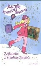 Okładka książki Aurelia księżniczka amazonka. Zagubieni w śnieżnej zamieci