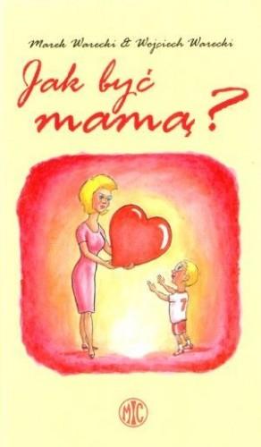 Okładka książki Jak być mamą