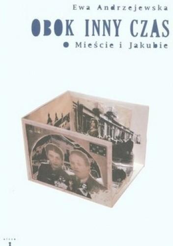 Okładka książki Obok inny czas. O Mieście i Jakubie