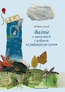 Okładka książki Baśnie o marzeniach i tęsknocie za piękniejszym życiem