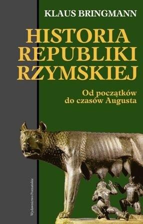 Okładka książki Historia Republiki Rzymskiej. Od początków do czasów Augusta