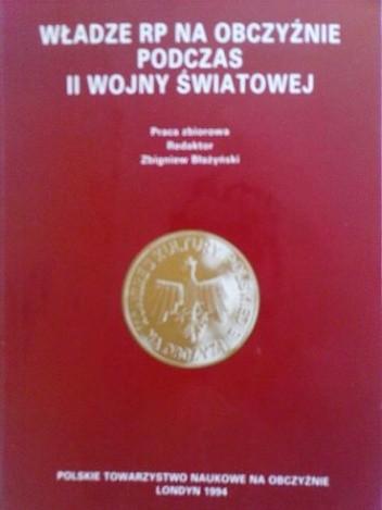 Okładka książki Władze RP na obczyźnie podczas II wojny światowej.